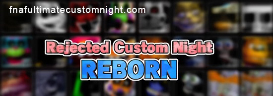 Rejected Custom Night: Reborn Demo