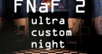 Five Nights at Freddy's 2 Ultra Custom Night